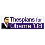 Thespians for Obama '08 bumper sticker