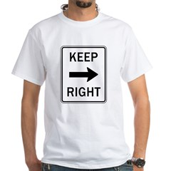 Keep Right - White T-Shirt