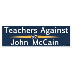 Teachers Against John McCain bumper sticker