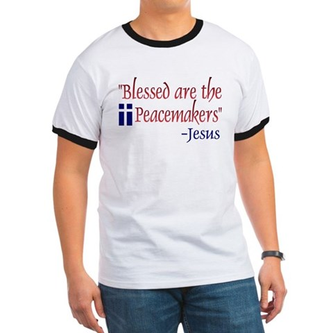 - Blessed Are the Peacemakers -Jesus Democrat Ringer T by CafePress
