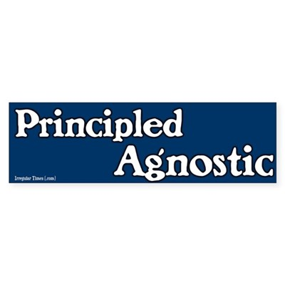 Principled Agnostic Bumper Sticker