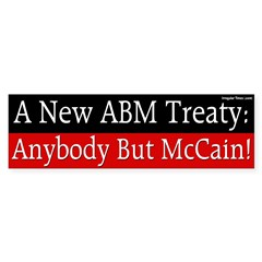 New ABM Treaty: Anybody But McCain sticker