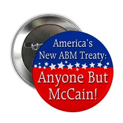ABM Treaty: Anyone But McCain 2.25 Button