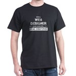 Being a Web Designer is Like Having ADH... T-Shirt