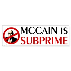 McCain is SubPrime anti-McCain bumpersticker