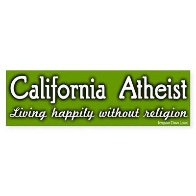 California atheist bumper sticker