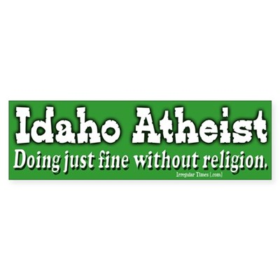 Idaho Atheist Bumper Sticker