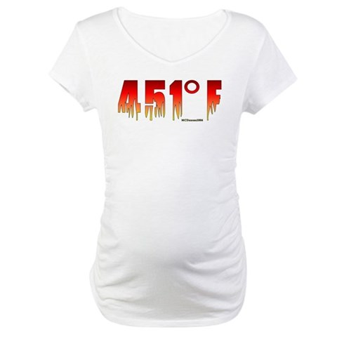 451 Degrees Fahrenheit  Librarian Maternity T-Shirt by CafePress
