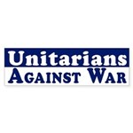 Unitarians Against War bumper sticker