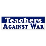 Teachers Against War bumper sticker