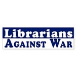 Librarians Against War bumper sticker