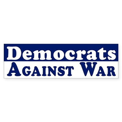 Democrats Against War bumper sticker
