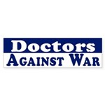 Doctors Against War bumper sticker