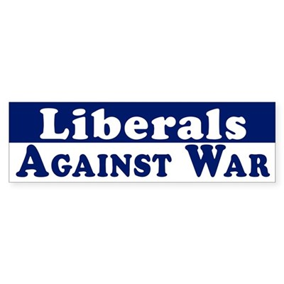 Liberals Against War bumper sticker