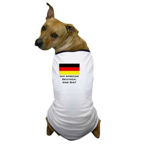 /Speak german German Dog T-Shirt by CafePress