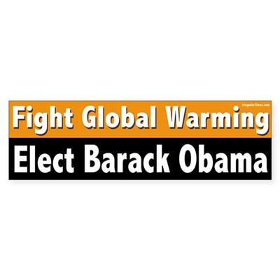Fight Global Warming Elect Obama bumper sticker