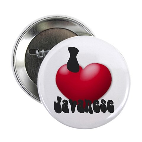 'I Love Javanese' Button Pets 2.25 Button by CafePress