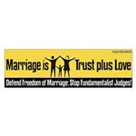 Marriage Trust and Love bumper sicker