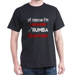 I am a Rumba dancer T-Shirt
