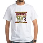 Juneteenth - 140th White T-Shirt