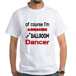 I am a Ballroom dancer Shirt
