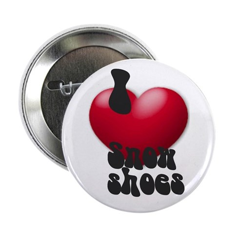 'I Love Snowshoes' Button Pets 2.25 Button by CafePress