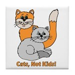 Cats, Not Kids! Tile Coaster