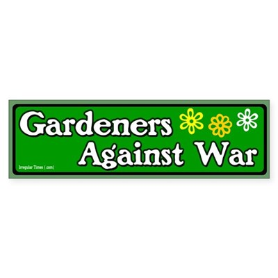 Gardeners Against War Bumper Sticker