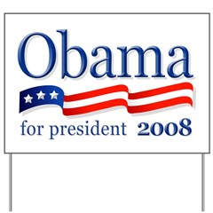 Obama for President Yard Sign