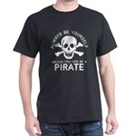 Be a Pirate T-Shirt