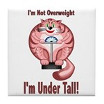 I'm Not Overweight Tile Coaster