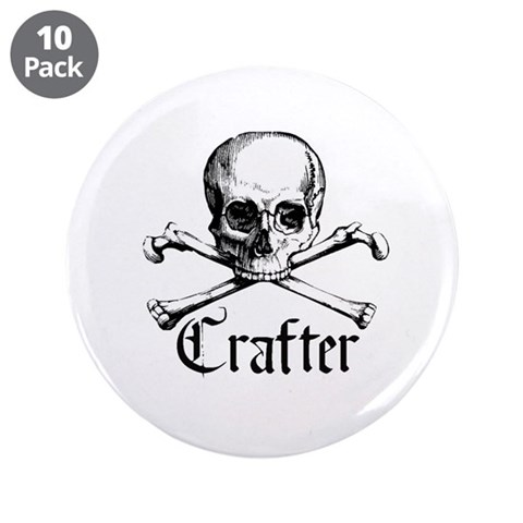 Crafter - Skull and Crossbone 3.5 Button 10 pack Hobbies 3.5 Button 10 pack by CafePress