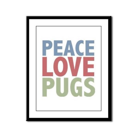 Peace Love Pugs Framed Panel Print