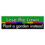 Lose the Lawn. Plant a Garden bumper sticker