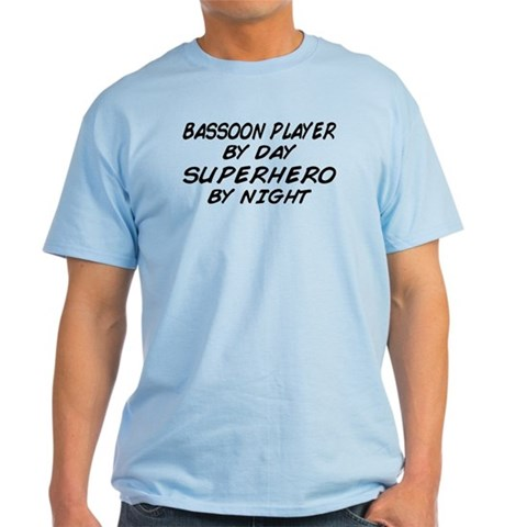 Bassoon Player Superhero Music Light T-Shirt by CafePress