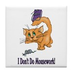 I Don't Do Mousework! Tile Coaster