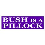 Bush is a Pillock (bumper sticker)