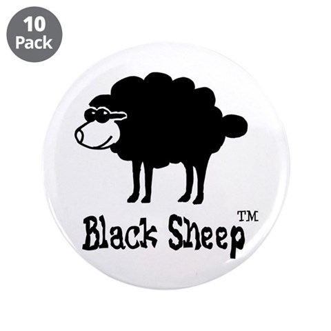 Black Sheep tm 3.5quot; Button 10 pack Funny 3.5 Button 10 pack by CafePress