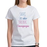 Save Water Drink Champagne Women's T-Shirt
