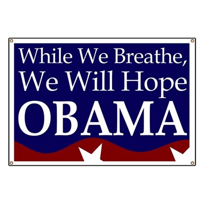 While We Breathe, We Will Hope -- Barack Obama. Obama for President Banner for the 2012 Campaign.