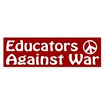Educators Against War bumper sticker