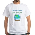 Our Earth, Our Future White T-Shirt