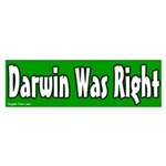 Darwin Was Right Bumper Sticker