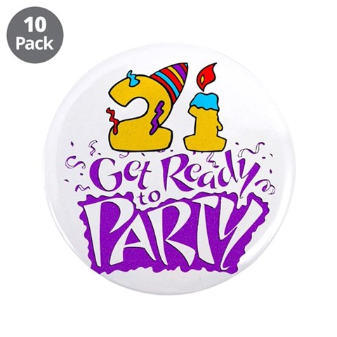 21st Birthday Party Favors  21st birthday 3.5 Button 10 pack by CafePress