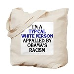 I'm a typical white person appalled by Obama's racism