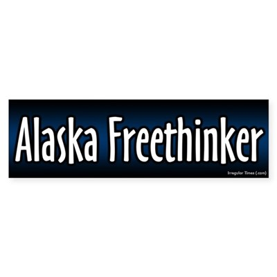 Alaska Freethinker Bumper Sticker