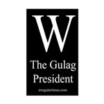 W: The Gulag President bumper sticker