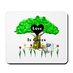 Love Is Green Mousepad