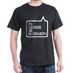 I Did Rather Be Skateboarding T-Shirt