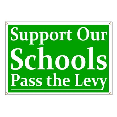 This banner is for all the communities in which citizens struggle to properly fund the public schools. Use this banner for your pro-Levy campaign... Support our Schools! Pass the Levy. (Banner)